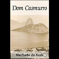 Dom Casmurro - Machado de Assis (Classics of Brazilian Literature) (Portuguese Edition)