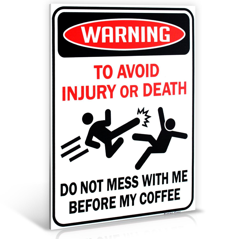 警告: to avoid injury or death do not mess w/Me前コーヒーSign   9