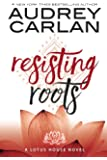 Resisting Roots: Volume 1