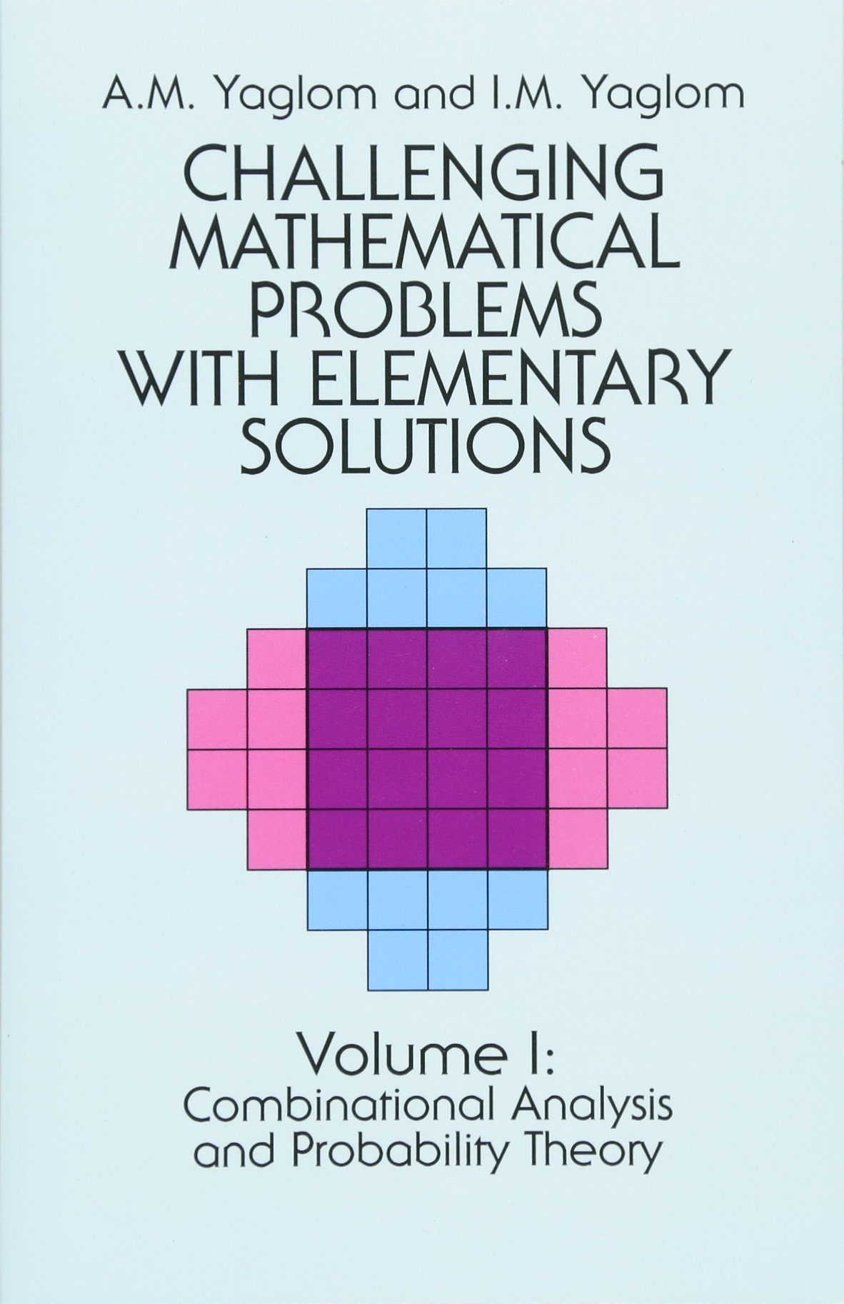 Challenging Mathematical Problems With Elementary Solutions Vol 1