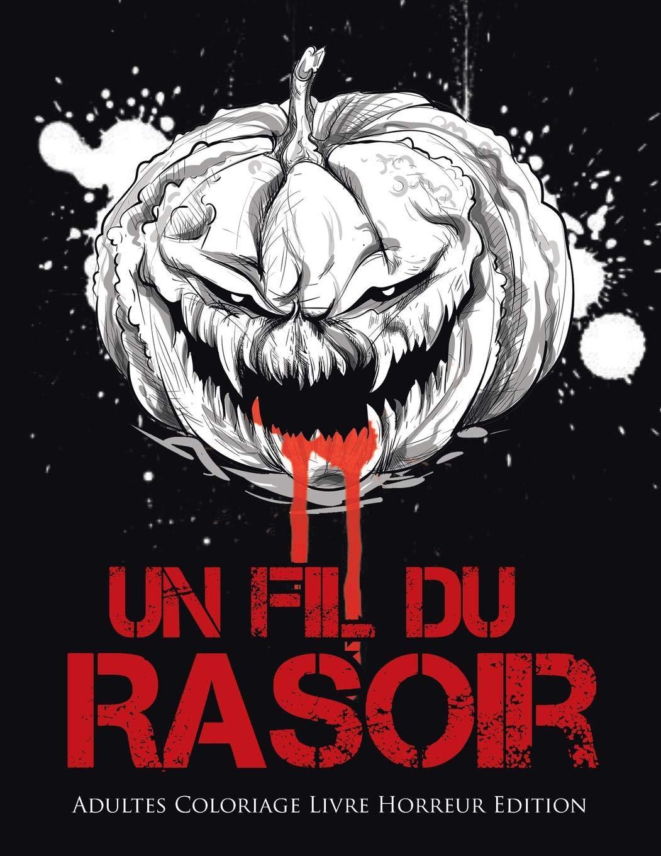 Un Fil Du Rasoir Adultes Coloriage Livre Horreur Edition