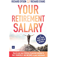 Your Retirement Salary: How to use your lifetime of pension savings to pay yourself an income in your retirement