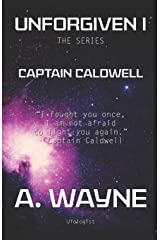 UNFORGIVEN I: Captain Caldwell (UNFORGIVEN 1) Paperback