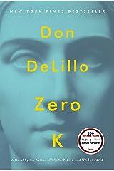 Zero K: A Novel Kindle Edition