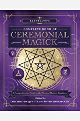 Llewellyn's Complete Book of Ceremonial Magick: A Comprehensive Guide to the Western Mystery Tradition Paperback