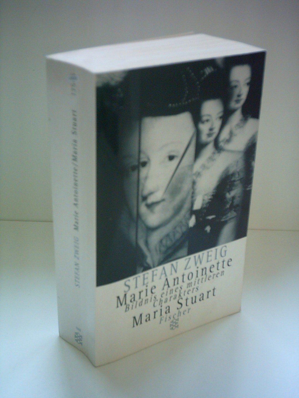 Maria Stuart/Marie Antoinette: Bildnis eines mittleren Charakters