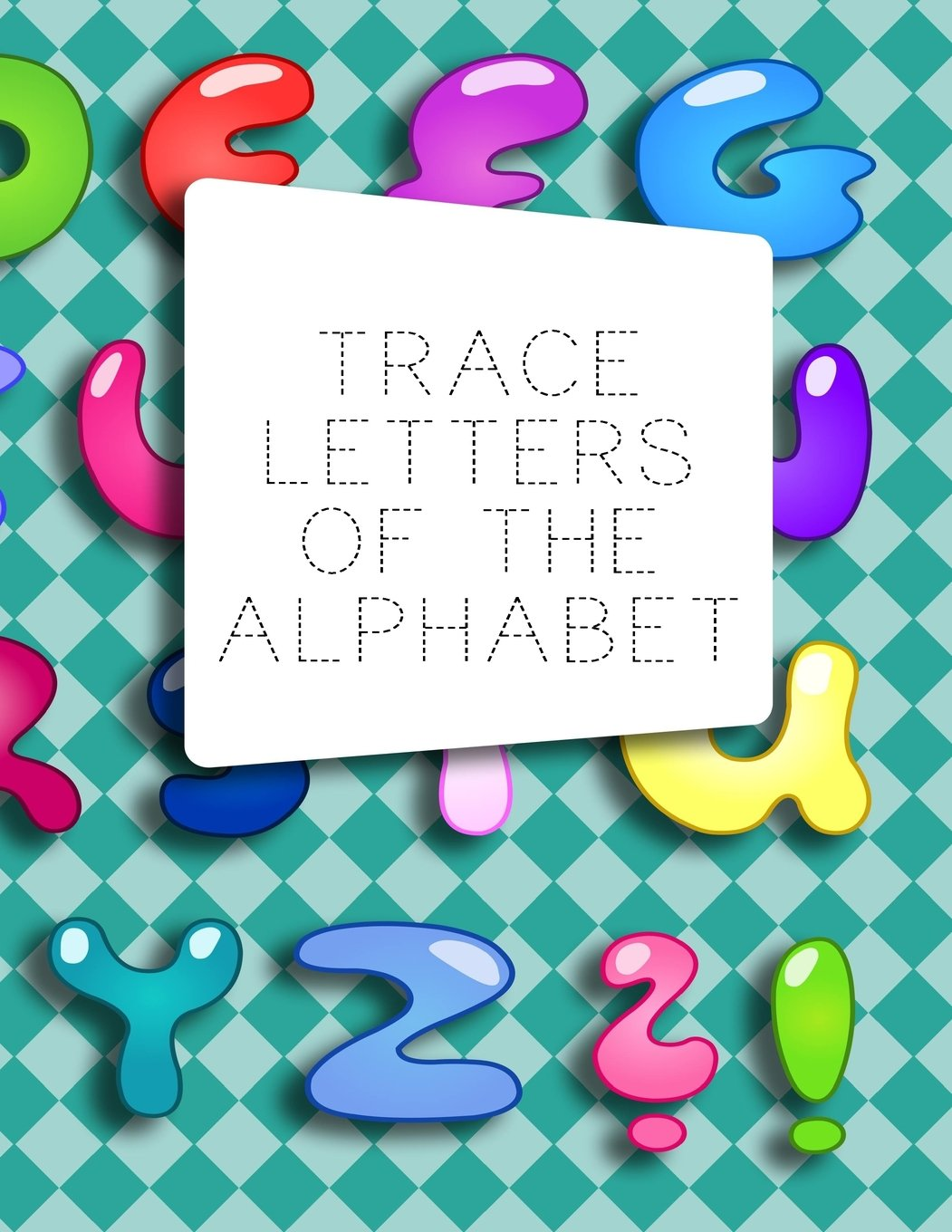 "Download Trace Letters Of The Alphabet: Letter Tracing Practice Book For Preschoolers, Kindergarten (Printing For Kids Ages 3-5)(1"" Lines, Dashed) pdf epub"