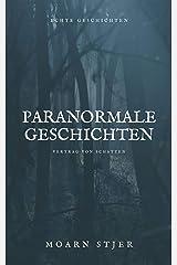 Paranormale Geschichten: Echte Geschichten (Vertrag von Schatten) (German Edition) Kindle Edition