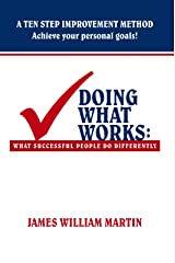 Doing What Works: What Successful People Do Differently Kindle Edition
