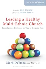 Leading a Healthy Multi-Ethnic Church: Seven Common Challenges and How to Overcome Them (Leadership Network Innovation Series) Kindle Edition