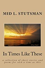 In Times Like These Kindle Edition
