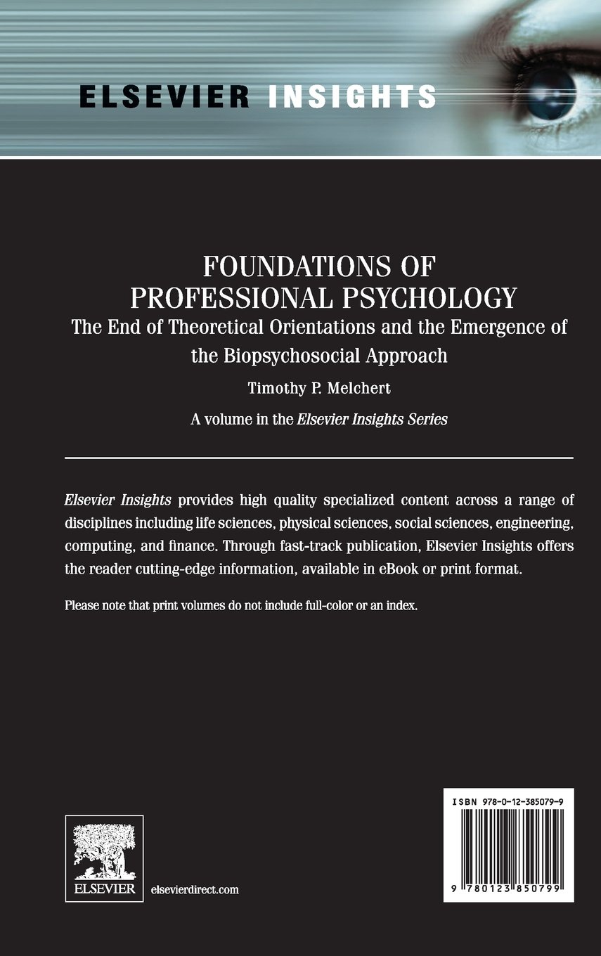Foundations of professional psychology the end of theoretical foundations of professional psychology the end of theoretical orientations and the emergence of the biopsychosocial approach elsevier insights timothy p fandeluxe Image collections