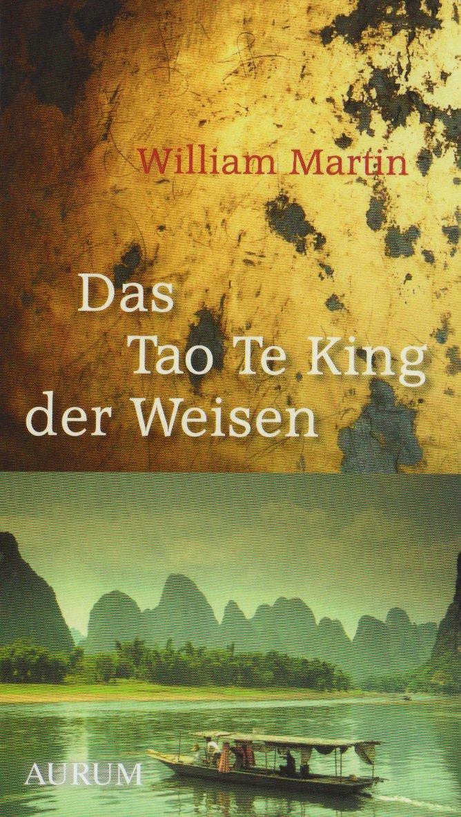 Das Tao Te King der Weisen: Was wirklich zählt, wenn wir älter werden