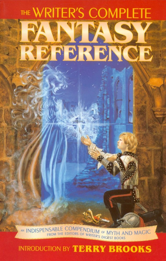 The Writer's Complete Fantasy Reference by Writer's Digest Books