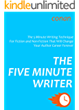 The Five Minute Writer 2016: The 5 Minute Writing Technique For Fiction and Non-fiction That Will Change Your Author Career Forever