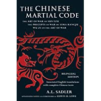 The Chinese Martial Code: The Art of War of Sun Tzu, The Precepts of War by Sima Rangju, Wu Zi on the Art of War (Bilingual Edition)
