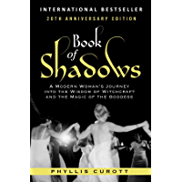 Book of Shadows: A Modern Woman's Journey into the Wisdom of Witchcraft and the Magic of the Goddess (English Edition)