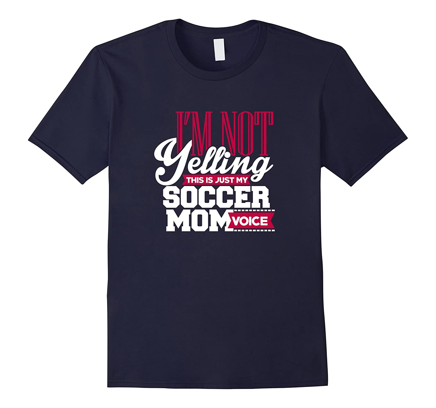 Funny Soccer Mum T-Shirt I Am Not Yelling Soccer Shirt-TH