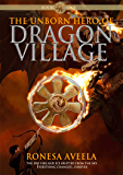 The Unborn Hero of Dragon Village
