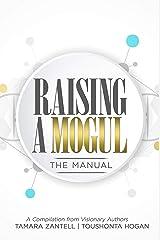 Raising a Mogul: The Manual Kindle Edition