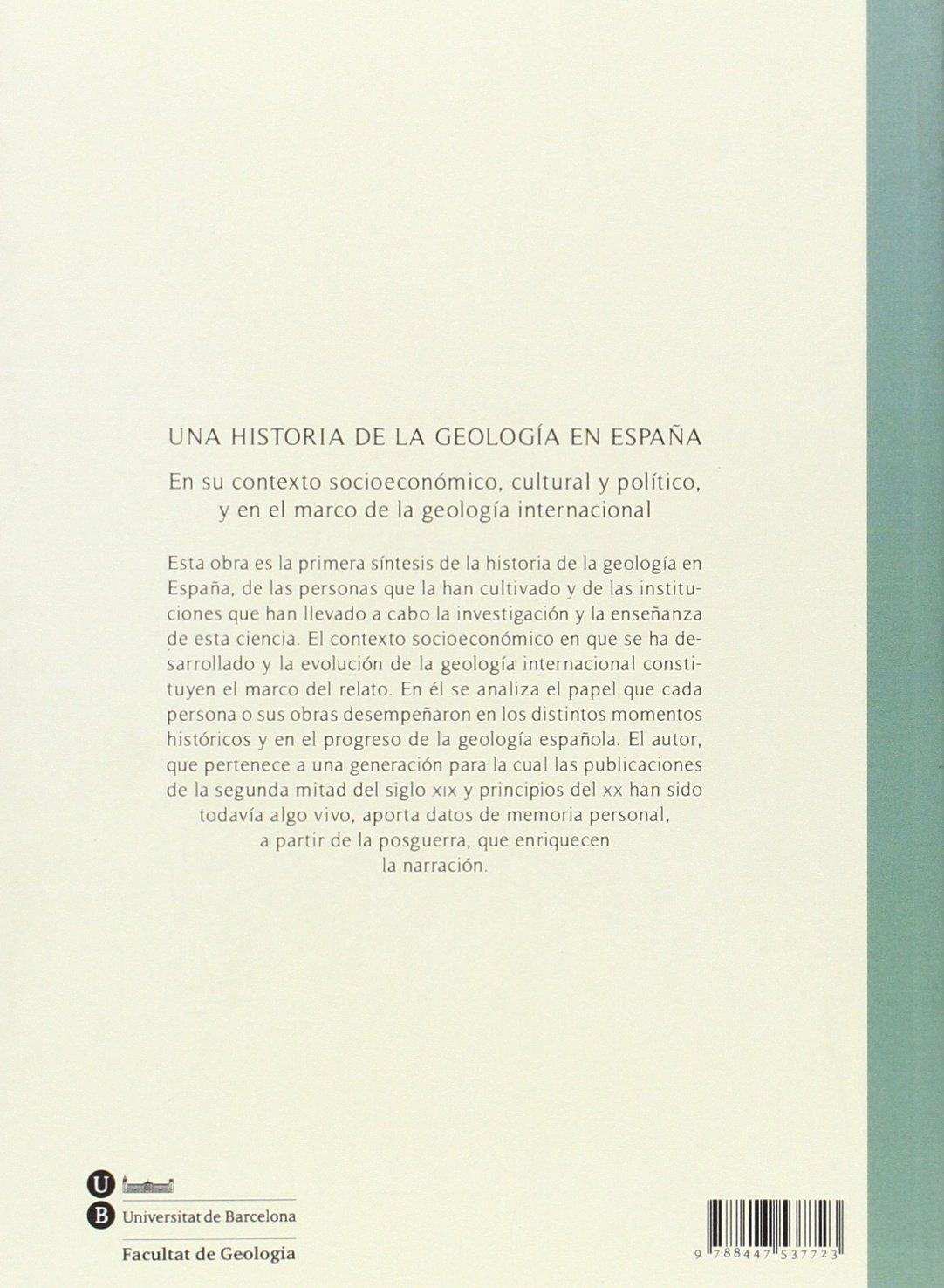Una historia de la geología en España. En su contexto socieconómico, cultural y BIBLIOTECA UNIVERSITÀRIA: Amazon.es: Julivert Casagualda, Manuel: Libros