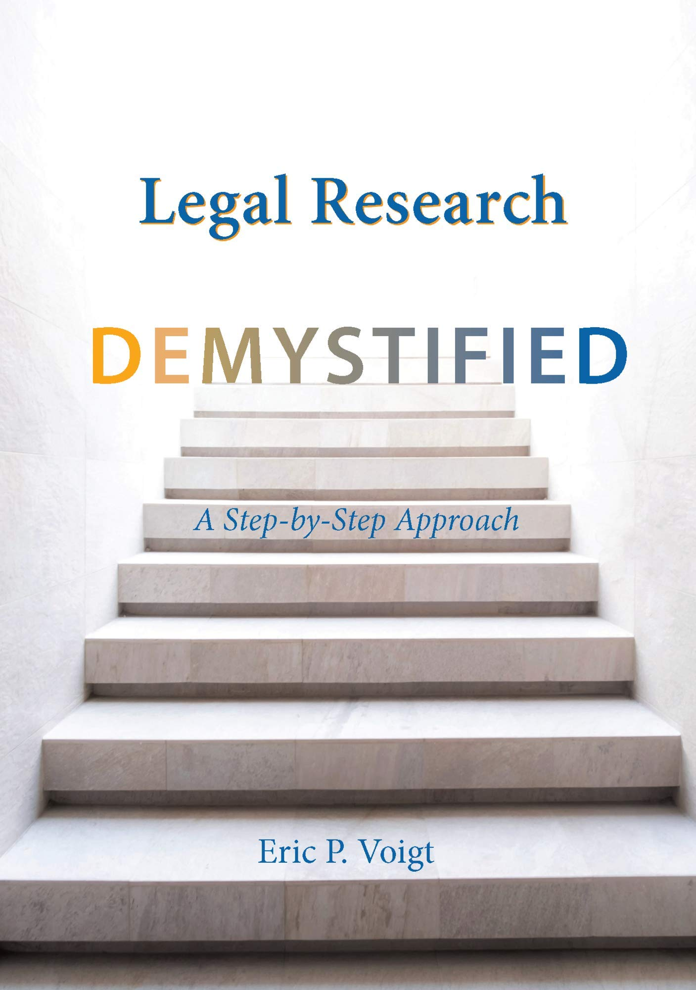 Legal Research Demystified: A Step-by-Step Approach by Carolina Academic Press