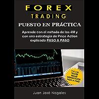Forex Trading - Puesto en práctica: El método de las 4M + Estrategia de Price Action + Trades reales paso a paso…