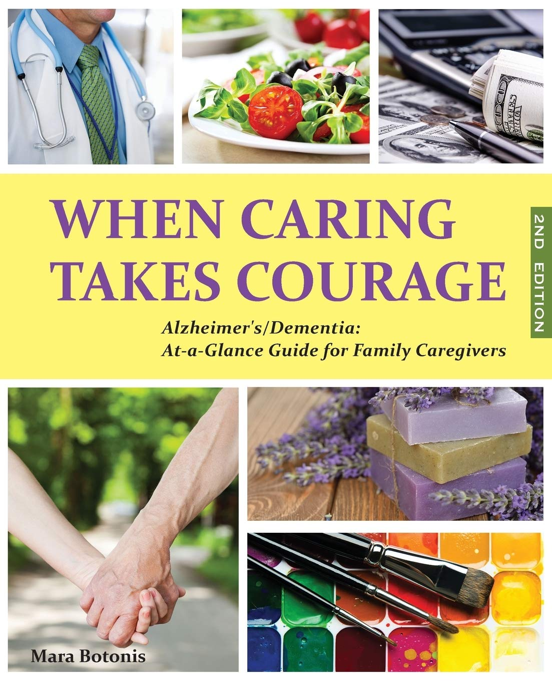 When Caring Takes Courage Alzheimer S Dementia At A Glance Guide For Family Caregivers Botonis Mara 9781478768760 Amazon Com Books