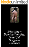 Wrestling + Dominatrix: Big, Beautiful, Gorgeous Dommes Part I