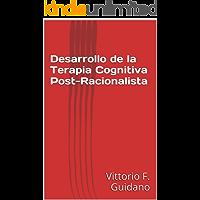 Desarrollo de la Terapia Cognitiva Post-Racionalista