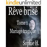 Rêve brisé (Mariage tragique t. 1) (French Edition)