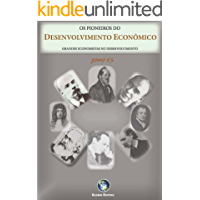OS PIONEIROS DO  DESENVOLVIMENTO: GRANDES ECONOMISTAS SOBRE O DESENVOLVIMENTO
