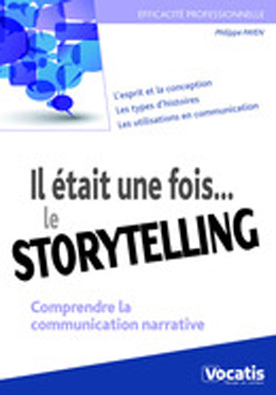 Amazon Fr Il Etait Une Fois Le Storytelling Payen Philippe Livres