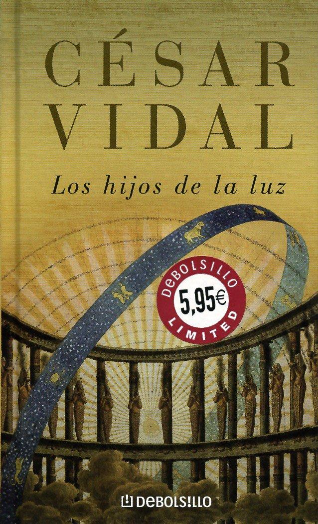 Hijos de la Luz, los (Debolsillo Limited): Amazon.es: Vidal, Cesar: Libros