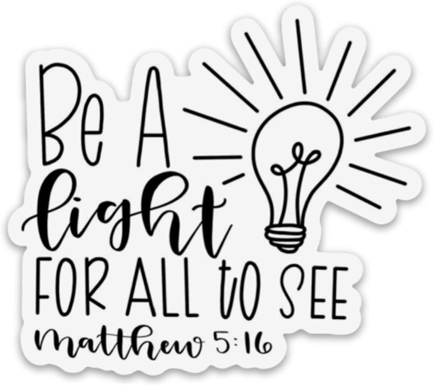 be a Light for All to See Sticker - Stickers for Hydro Flask, laptops, Phones, notebooks (be a Light for All to See Sticker)