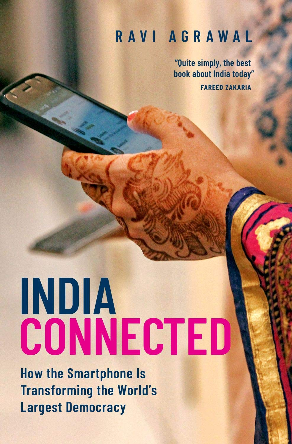 Amazon.com: India Connected: How the Smartphone is Transforming the World's  Largest Democracy (9780190858650): Agrawal, Ravi: Books