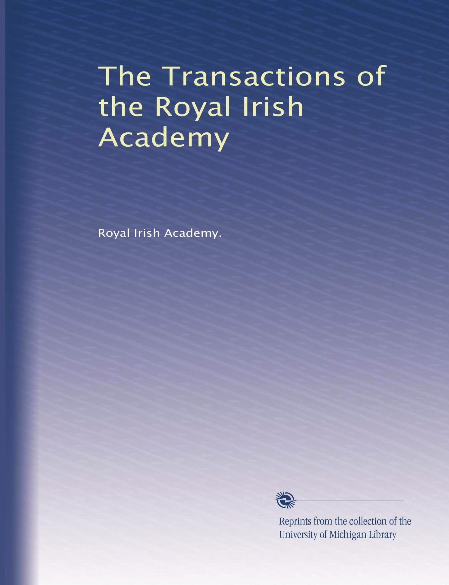 Read Online The Transactions of the Royal Irish Academy ebook