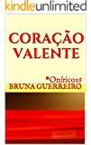 """Coração valente: ou """"Existe amor em São Paulo"""""""