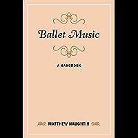 Ballet Music: A Handbook (Music Finders) book cover