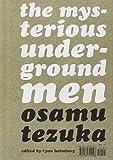 Osamu Tezuka: The Mysterious Underground Men (Ten-Cent Manga)