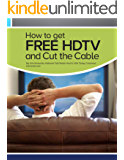 How to get FREE HDTV and Cut the Cable