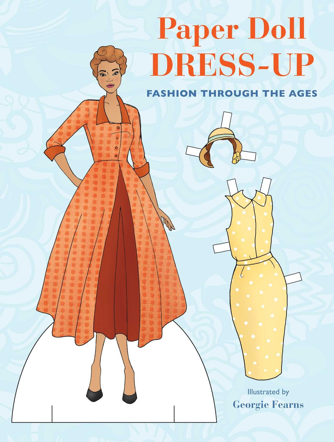 Tom tierney colonial fashions paper dolls - Amazon Com Paper Doll Dress Up Fashion Through The Ages 9781908862730 Georgie Fearns Books
