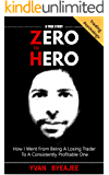 Zero to Hero: How I went from being a losing trader to a consistently profitable one -- a true story!