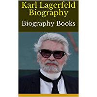 Karl Lagerfeld Biography: Biography Books (English Edition)