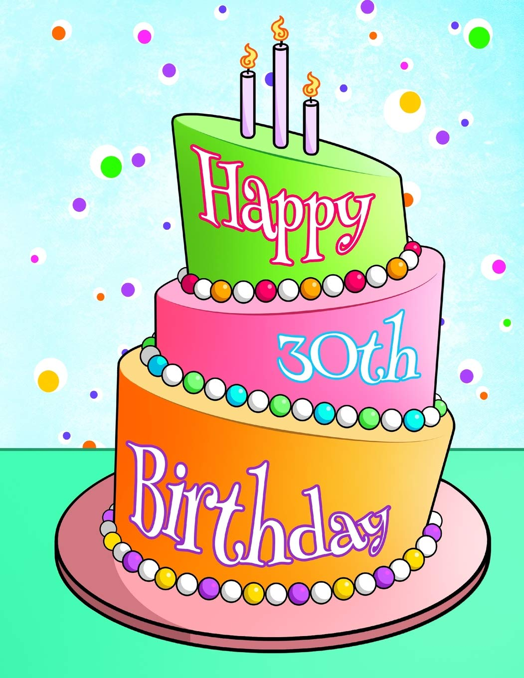 Happy 30th Birthday Cake With Candles Themed Book Use As A Notebook Journal Or Diary105 Lined Pages To Write In Cute Gifts
