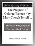 The Progress of Colored Women / by Mary Church Terrell ...