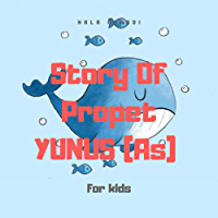 STORY OF PROPHET YUNUS (FOR KIDS): Stories from the Quran , kids islamic books stories of our prophets (English Edition)
