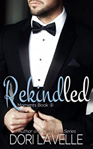 Rekindled (Moments Book 2)