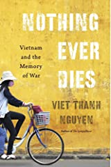 Nothing Ever Dies: Vietnam and the Memory of War Paperback