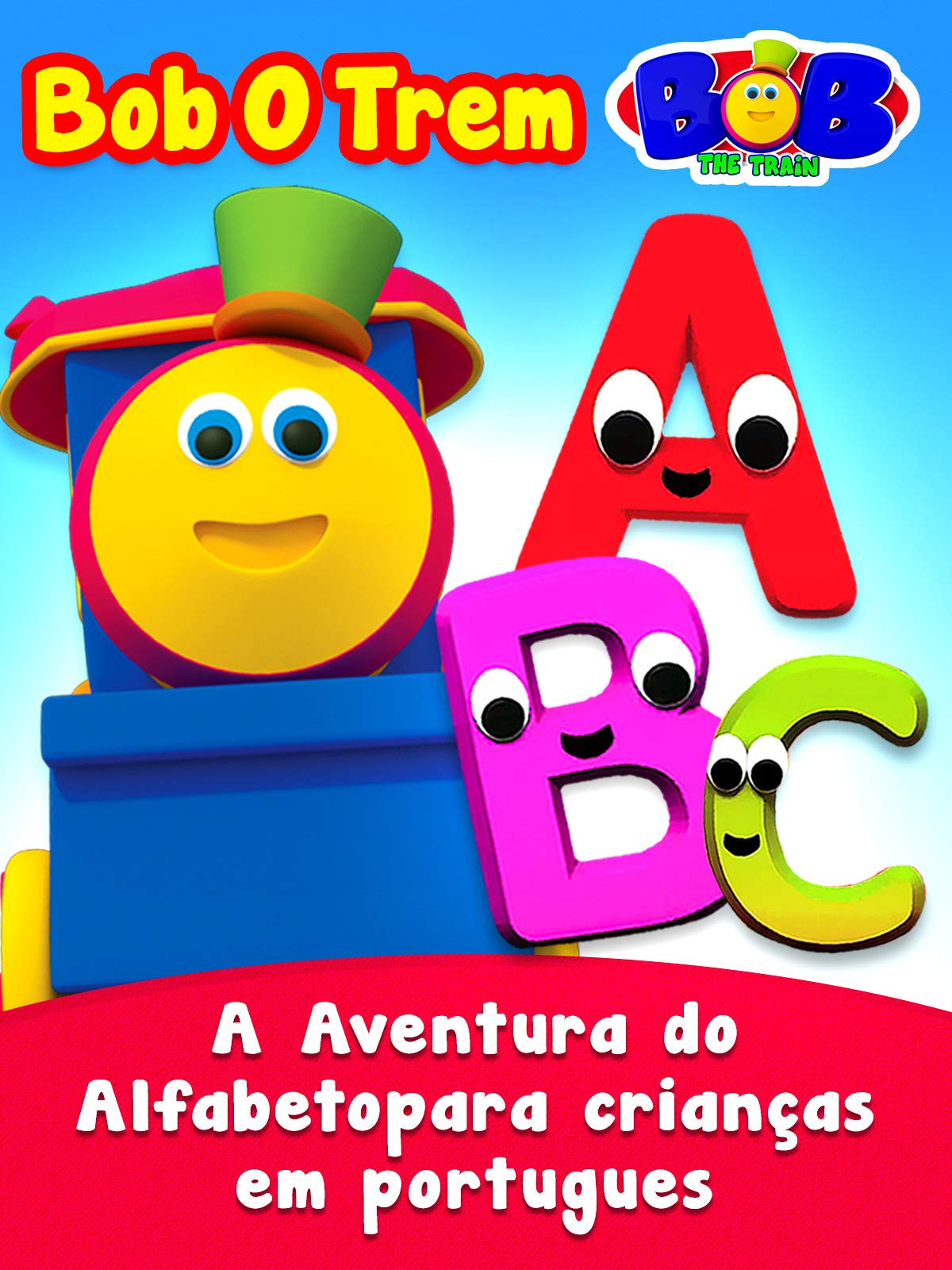 Bob the Train - Alphabet Adventure for Children in Portuguese
